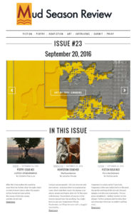 Check out issue #23 at www.mudseasonreview.com